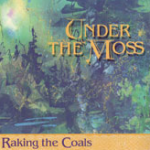 Under the Moss - Raking The Coals